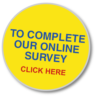 To complete our online survey – click here